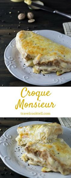 Croque Monsieur   Travel Cook Tell