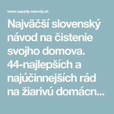 Najväčší slovenský návod na čistenie svojho domova. 44-najlepších a najúčinnejších rád na žiarivú domácnosť.   Nápady-Návody.sk