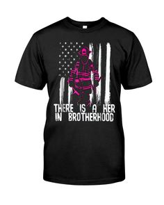 FEMALE FIREFIGHTER SHIRT WOMEN HER IN BROTHERHOOD shirts, apparel, posters are available at TeeChip. Female Firefighter Quotes, Firefighter Paramedic, Firefighter Shirts, Wildland Firefighter, Volunteer Firefighter, Fire Department Shirts, Woman Quotes, Firefighters, Classic T Shirts