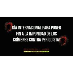 La Asamblea General de las Naciones Unidas adoptó la resoluciónA/RES/68/163 en su 68ª reunión en 2013, la cual proclamaba el 2 de noviembre como el Día Internacional para poner fin a la impunidad de los crímenes contra periodistas.