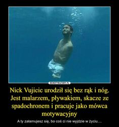 Psycho Test, Nick Vujicic, Polish Memes, Sport Inspiration, God Loves You, Life Motivation, Inspirational Thoughts, Self Improvement, Kids And Parenting