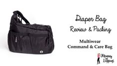 Unboxing and Packing Review: Multiwear Diaper Bag Care & Command Bags