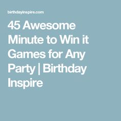 45 Awesome Minute to Win it Games for Any Party | Birthday Inspire