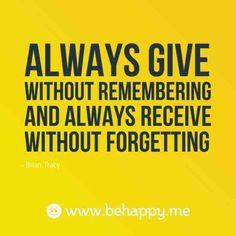 Dar sin recordar y recibir sin olvidar.