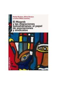 El Magreb y las migraciones subsaharianas : el papel de las asociaciones y sindicatos.   Casa Árabe, 2011.