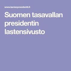Suomen tasavallan presidentin lastensivusto Finnish Independence Day, Finland, Teaching, Education, Classroom, School, Ideas, Learning, Educational Illustrations