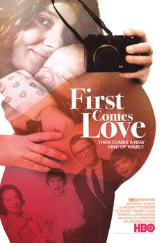 """FIRST COMES LOVE film poster. """"An unflinching, often hilarious, and unusually moving portrait of single parenthood in the 21st century."""" For more info visit: www.firstcomeslovemovie.com"""