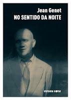 No Sentido da Noite, de Jean Genet, 2012, Sistema Solar, ISBN: 9789898566089