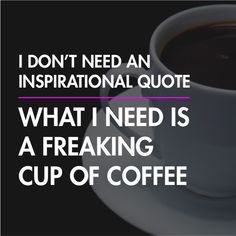I'll take a cup of coffee and a inspirational quote.  Time to get this day goin! https://multibra.in/7rs3r