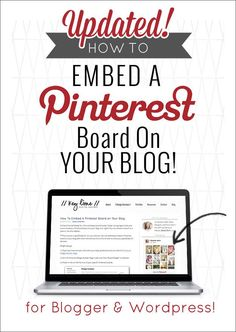 Updated! - How to Embed a Pinterest Board on Your Blog
