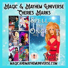 One click all of Cherie Marks fabulous Magic & Mayhem Universe tales TODAY!.  #MagicMayhemUniverse #ebook #pnr #UnleashTheMagic #Paranormal  #MMUSeries #reading #author