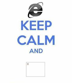Keep Calm and switch to Chrome