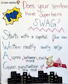 Sentence Swag Anchor Chart Starts with a capital Written neatly A space between each word Given punctuation at the end 4th Grade Ela, Third Grade Writing, 5th Grade Classroom, 3rd Grade Reading, Fifth Grade, Superhero Classroom, Grade 2, Grade 3 Art, Classroom Walls