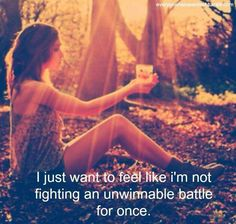 I just want to feel .........