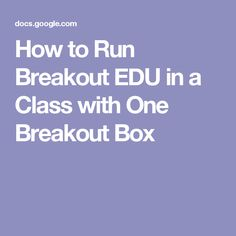 How to Run Breakout EDU in a Class with One Breakout Box