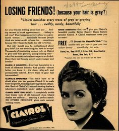 Clairol Incorporated's Clairol Shampoo Tint – Losing Friends! (because your hair is gray?) (1944)