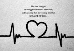 Happiness is knowing someone's hearbeat beats for you.   FinerBeing.com