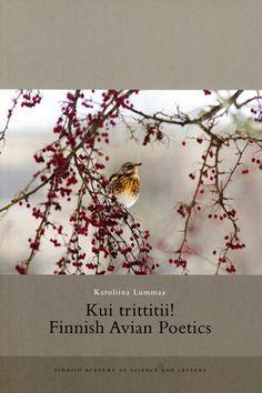 Kui trittitii! : Finnish avian poetics / Karolina Lummaa Publicación Helsinki : Academia Scientiarum Fennica, cop. 2017