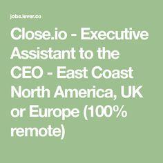Close.io - Executive Assistant to the CEO - East Coast North America, UK or Europe (100% remote)