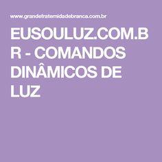 EUSOULUZ.COM.BR - COMANDOS DINÂMICOS DE LUZ