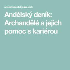 Andělský deník: Archandělé a jejich pomoc s kariérou Spirituality, Books, Mantra, Inspiration, Astrology, Psychology, Biblical Inspiration, Libros, Book