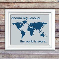 Dream Big Map Print - World Map Print - Boy Room - Girl Room - Travel Theme - Nursery Print