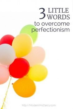 3 little words to overcome perfectionism