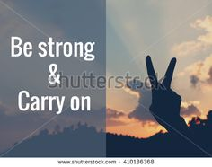 be strong and carry on, life quote. Inspirational quote. Motivational background - stock photo