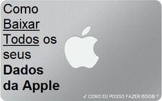 ✔ COMO EU POSSO FAZER ISSO® ?: Apple - Como Baixar Todos os seus Dados