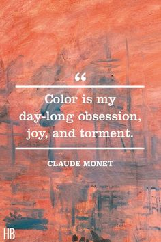 15 Quotes That Celebrate Every Color in the Rainbow - Claude Monet​​ Color Quote - Favorite Quotes, Best Quotes, Funny Quotes, Lol So True, Words Quotes, Sayings, Qoutes, Quotes Quotes, Monet Paintings