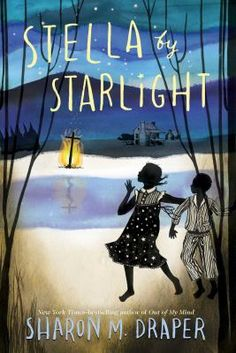 <2015 pin> Stella by Starlight by Sharon M. Draper. SUMMARY:  When a burning cross set by the Klan causes panic and fear in 1932 Bumblebee, North Carolina, fifth-grader Stella must face prejudice and find the strength to demand change in her segregated town.