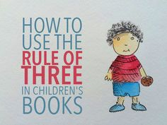 Writing children Books - The Rule of Three in Children's Books Writing Kids Books, Book Writing Tips, My Books, Story Books, Book Writer, Start Writing, Rule Of Three, Children's Picture Books, Children's Book Illustration
