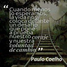 Paulo Coelho... El guerrero de la luz debe estar siempre alerta y preparado para enfrentar el desafío.