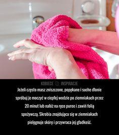 Praktyczny trik na zniszczone dłonie!