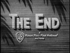 'The End' of Warner Bros. A collection of 'The End' title stills of Warner Bros. movies, from 1925 (Lady Windermere's fan) to 1967 (Cool hand Luke and Wait until dark). Roland Young, Preston Sturges, Herbert Marshall, John Carradine, Lon Chaney Jr, Claude Rains, John Garfield, William Wyler, Poems