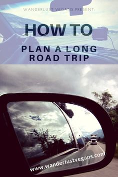 How to Plan a LONG Road Trip