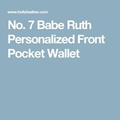 No. 7 Babe Ruth Personalized Front Pocket Wallet