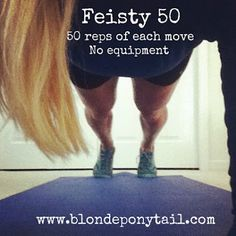 Feisty 50 at home workout. No equipment needed.