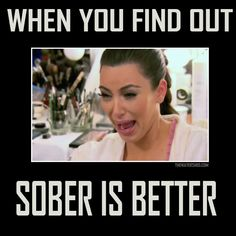Who can relate? LOL! #humor #fun #sobriety #happiness #wedorecover #funny #kimkardashian