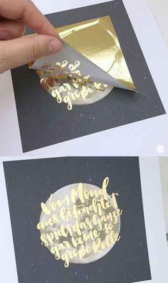 Hier erfährst Du wie Du Dein Handlettering folierst. Ein toller DIY Trend, ein bisschen Glitzer schadet nie! Perfekt mit dieser schönen Goldfolie