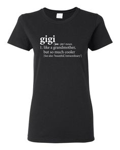 Definition of a Grandmother Gigi Tee Shirt  T-Shirt  by huckabuck  Honor that special Gigi in your life with this heart-warming t-shirt.  She will feel like the cool grandmother that she is and won't want to take it off.   It's the perfect Mother's Day, Birthday, Pregnancy Reveal, Christmas Gift or Any Day Gift!