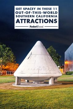 Get Spacey in These 11 Out-of-This-World Southern California Attractions Southern California Attractions, Los Angeles California, Weird And Wonderful, Out Of This World, Ufo, Cosmos, Nasa, North America, Travel Tips