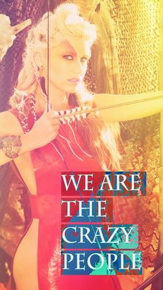 """Crazy Kids by Ke$ha. Lyrics: """"We are the crazy people.""""♫ #Music #Songs #Quotes"""