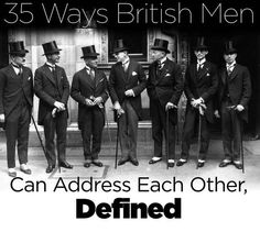 35 Ways British Men Can Address Each Other, Defined