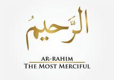 #ARRAHIM #beautiful names of ALLAH (SWT)