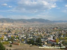 I was born here in butte MT... it's called the copper city. very historical old mining town but it's great