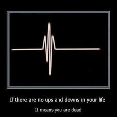 Ups and downs .. Life quote