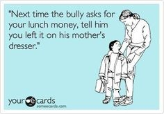 sigh. i would totally tell my kid to do this.  its a fine line between being an awesome parent, and a terrible one.