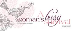 A Woman's Busy Survival by Carolyn Mahaney & girls