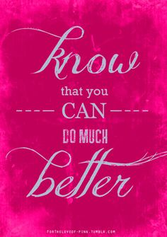 #HighHeelers Know that you can do much better #life